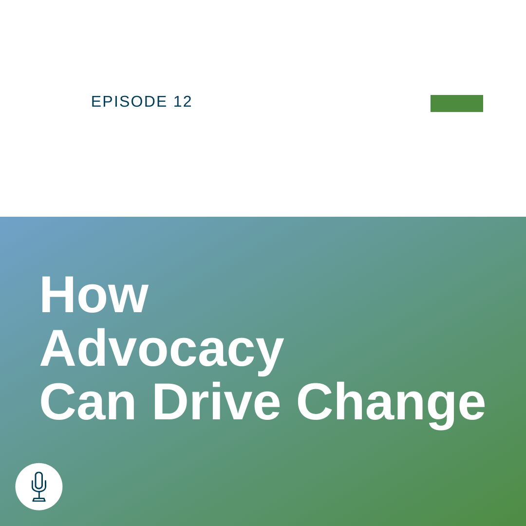 Episode 12: APTQI – How Advocacy Can Drive Change
